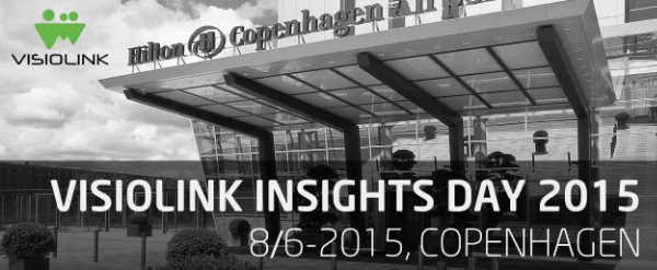 Visiolink Insights Day 2015 Copenhagen 8th of June 2015